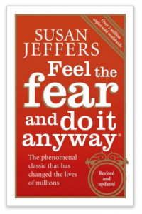 Feel the fear and do it anway - Susan Jeffers